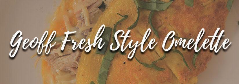 Geoff Fresh Style Barbecue Chicken Omelette Recipe — Tinley Park Dad