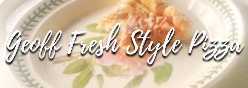 Geoff Fresh Style Pizza Recipe — Tinley Park Dad