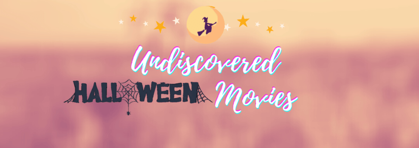 List Of Undiscovered Halloween Movies For The Whole Family