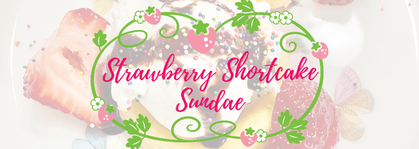 Super Easy Strawberry Shortcake Sundae Recipe