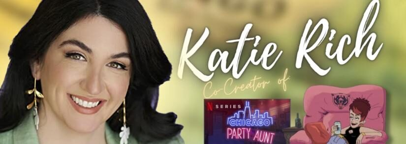 """""""Chicago Party Aunt"""" Interview with Female Co-Creator Katie Rich"""